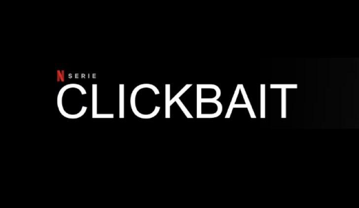 Clickbait: su Netflix la serie tv sui pericoli dei social
