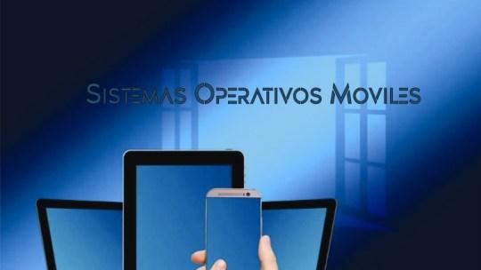Sistemas Operativos de Dispositivos Móviles