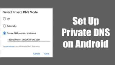 Photo of تعرّف على ميزة Private DNS في نظام أندرويد