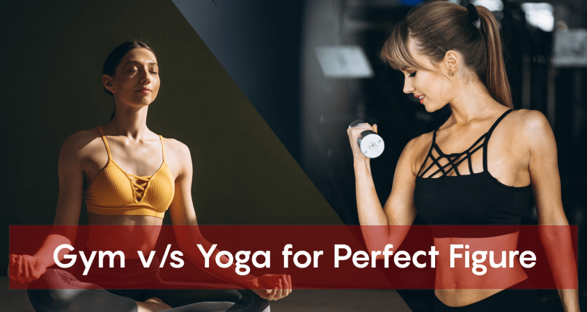 Yoga or Gym for Perfect Figure