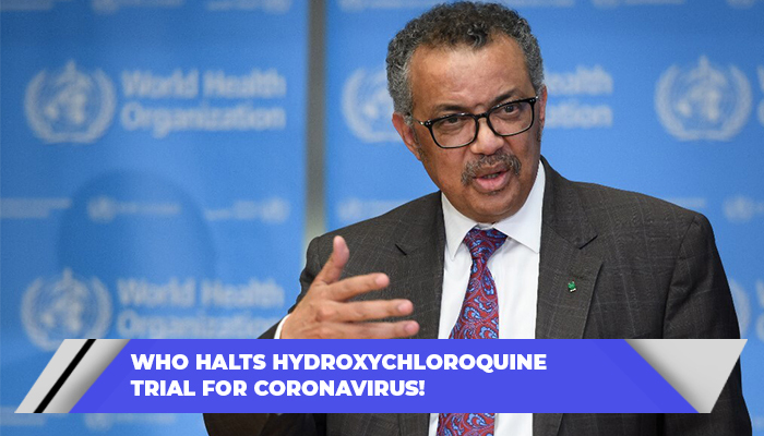 WHO Halts Hydroxychloroquine Trial For Coronavirus!