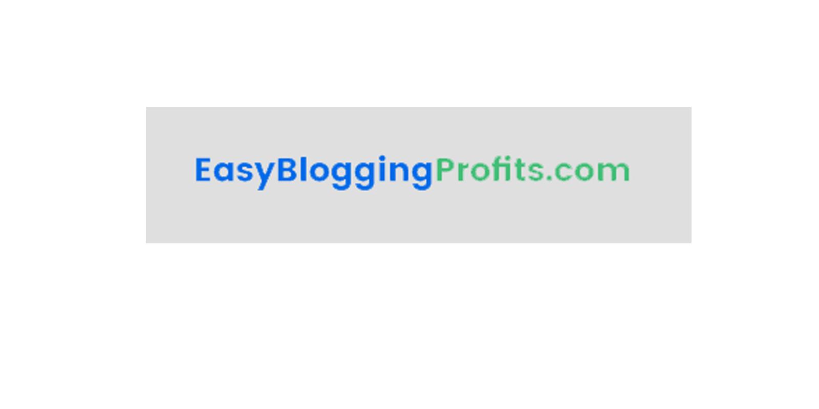Easy blogging profits review