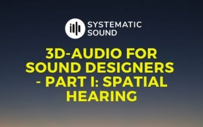 3D-Audio For Sound Designers Part I – Spatial Hearing