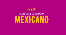 Anatomía del corazón mexicano