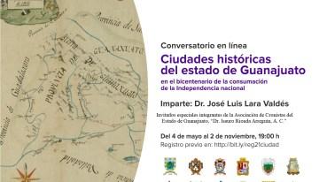 Programa: Ciudades históricas de Guanajuato.  De mayo a noviembre de 2021.
