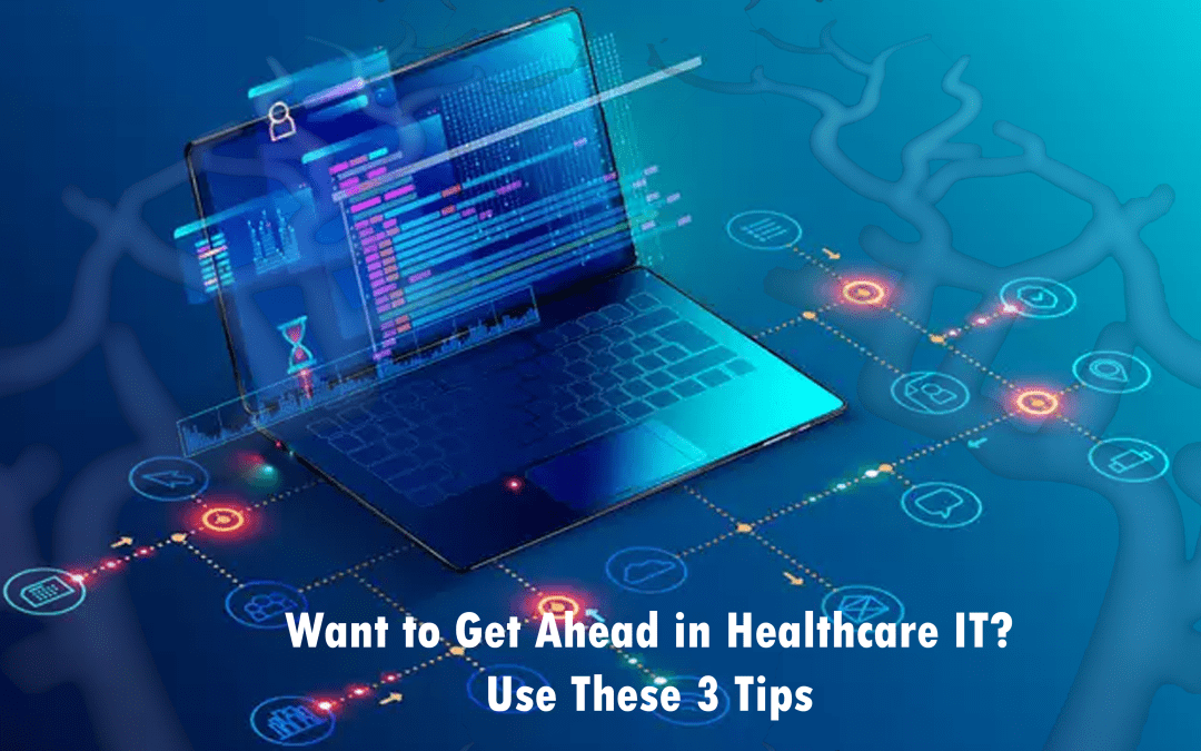 Want to Get Ahead in Healthcare IT - Blog