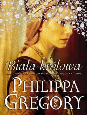 Philippa Gregory / Biała Królowa