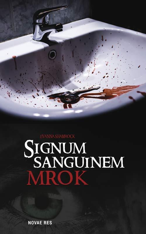 Evanna Shamrock, Signum Sanguinem. Mrok