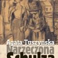 Agata Tuszyńska, Narzeczona Schulza