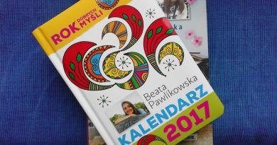 Beata Pawlikowska, KALENDARZ 2017. Rok dobrych myśli