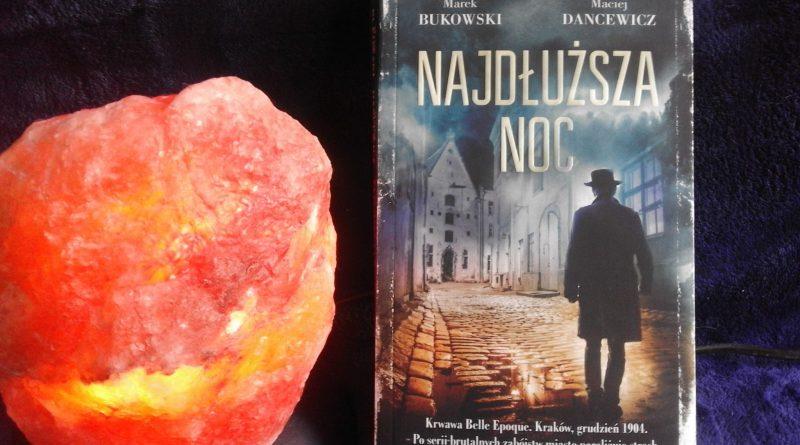 Marek Bukowski, Maciej Dancewicz, Najdłuższa noc