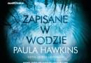 Paula Hawkins, Zapisane w wodzie