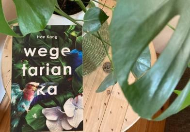 Roślinna rewolucja w Wegetariance Han Kang