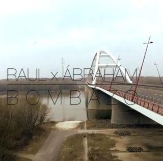 Raul és Ábrahám: Bombázó