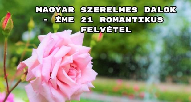 Magyar szerelmes dalok - íme 21 romantikus felvétel