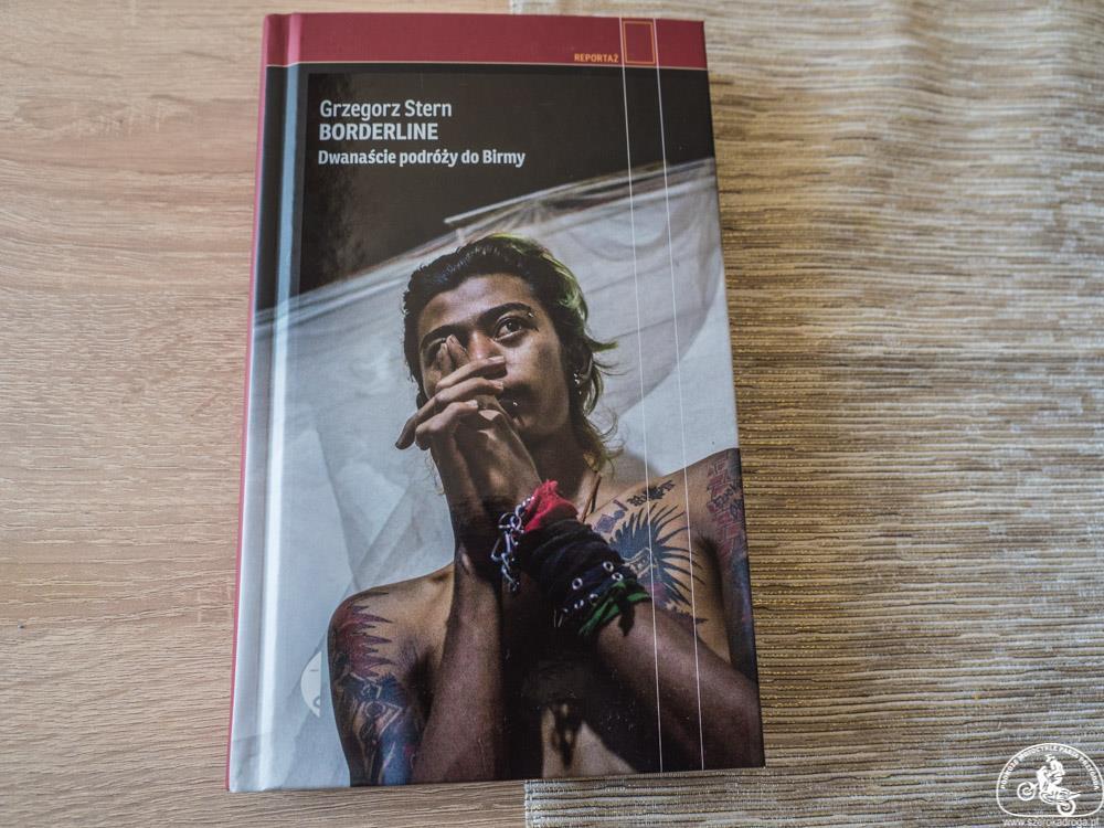 """""""Borderline. Dwanaście podróży do Birmy"""" – recenzja"""