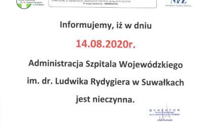 Informujemy, iż w dniu 14.08.2020r. Administracja Szpitala Wojewódzkiego im. dr. Ludwika Rydygiera w Suwałkach jest nieczynna.