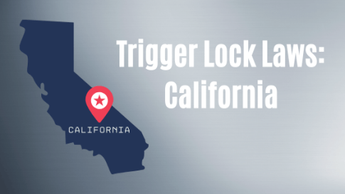 """State of California on top of a brushed metal textured background and says, """"Trigger Lock Laws: California""""."""