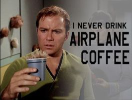 I Never Drink Airline Coffee by CaptainDFW