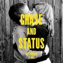 Chase & Status – Let You Go Lyrics | Genius Lyrics