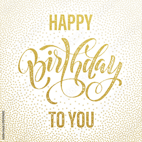 Happy Birthday To You Gold Glitter Greeting Card Stock
