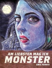 Am liebsten mag ich Monster (Emil Ferris)