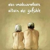 Das unabwendbare Altern der Gefühle (Einzelband)