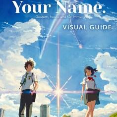 Your Name. Visual Guide – Gestern, heute und für immer