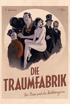 Die Traumfabrik 1: Der Riese und die Nackttänzerin