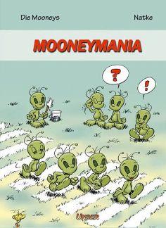 Die Mooneys – Mooneymania