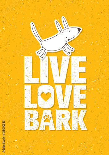 """Download """"Live Love Bark Quote. Funny Whimsical Dog Banner Vector ..."""