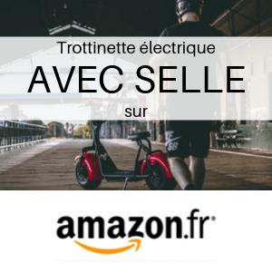 Trottinette électrique AVEC SELLE chez Amazon
