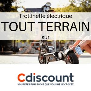 Trottinette électrique TOUT TERRAIN chez CDiscount