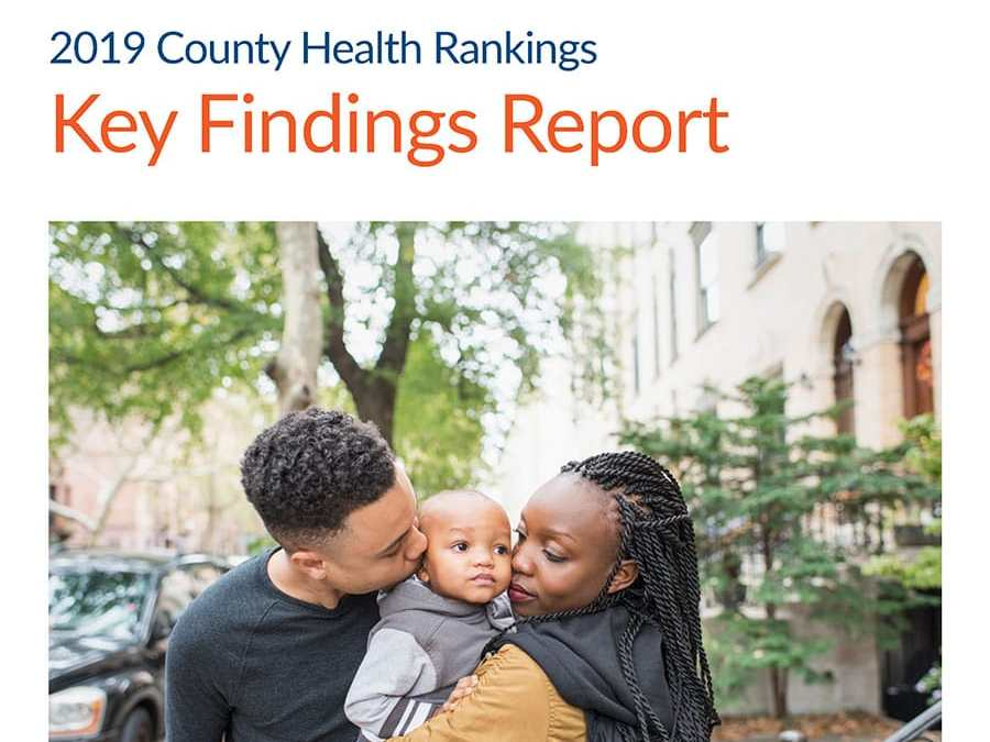 2019 County Health Rankings Key Findings Report