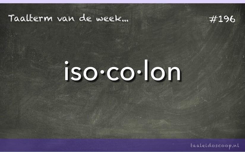 Taalterm: Isocolon