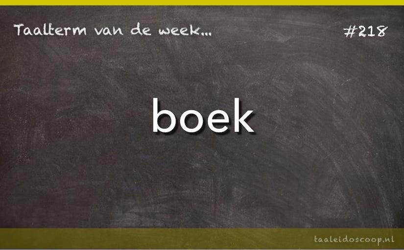 Taalterm van de week: Boek