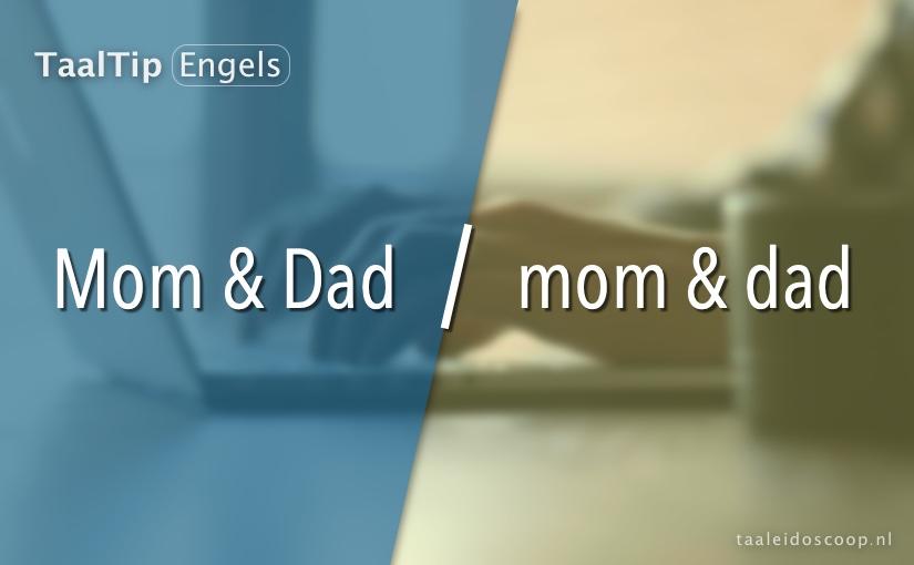 Mom & Dad vs. mom & dad