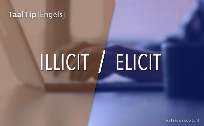Illicit vs. elicit