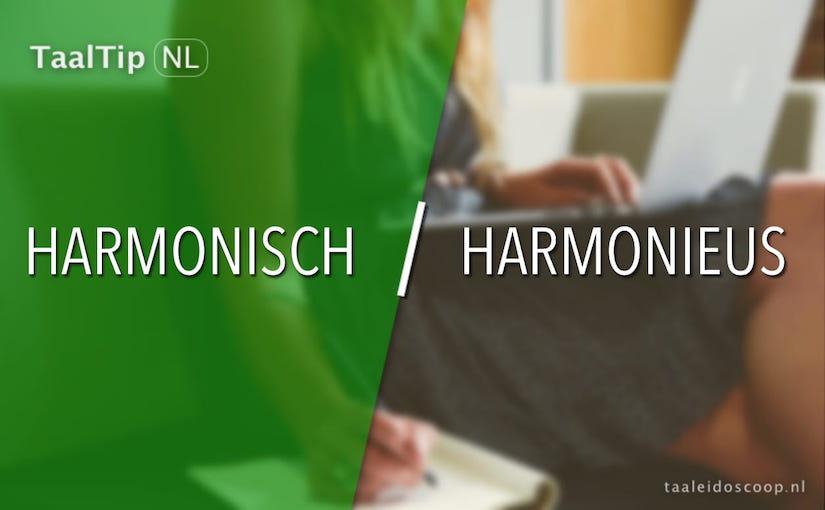 Harmonisch vs. harmonieus