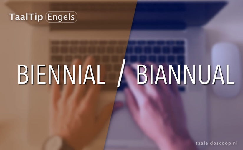 Biennial vs. biannual