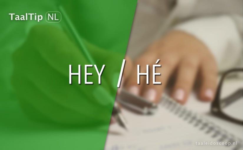 Hey vs. hé