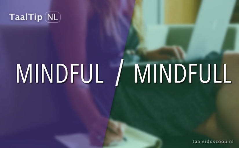 Mindful vs. mindfull