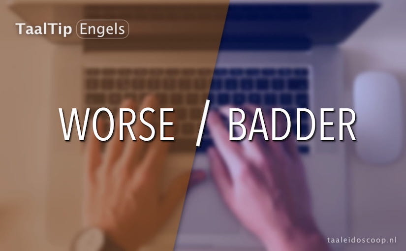 Worse vs. badder