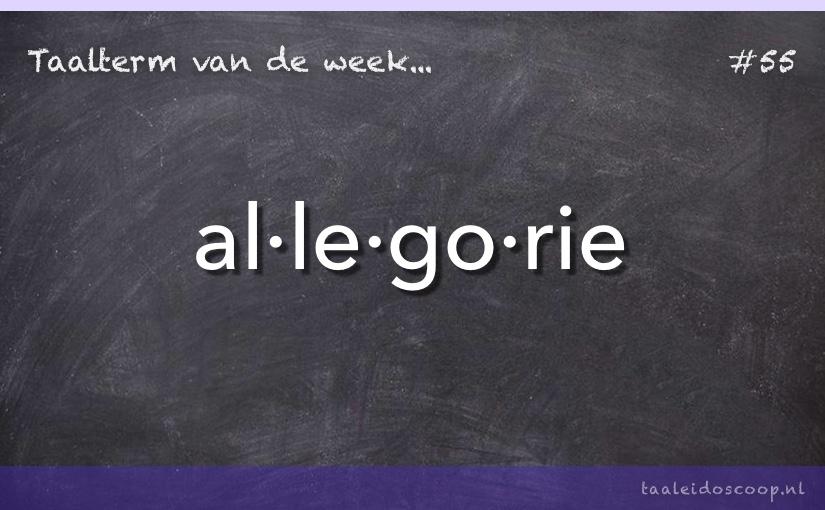 Taalterm van de week: Allegorie