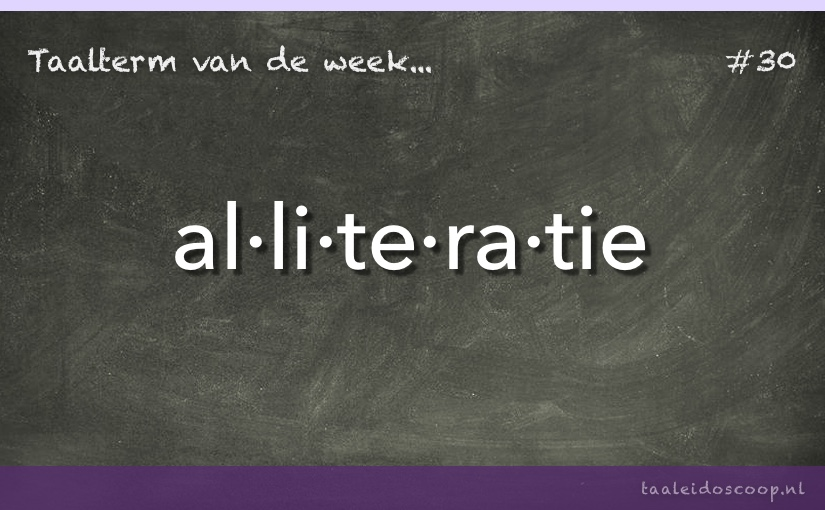 Taalterm van de week: Alliteratie
