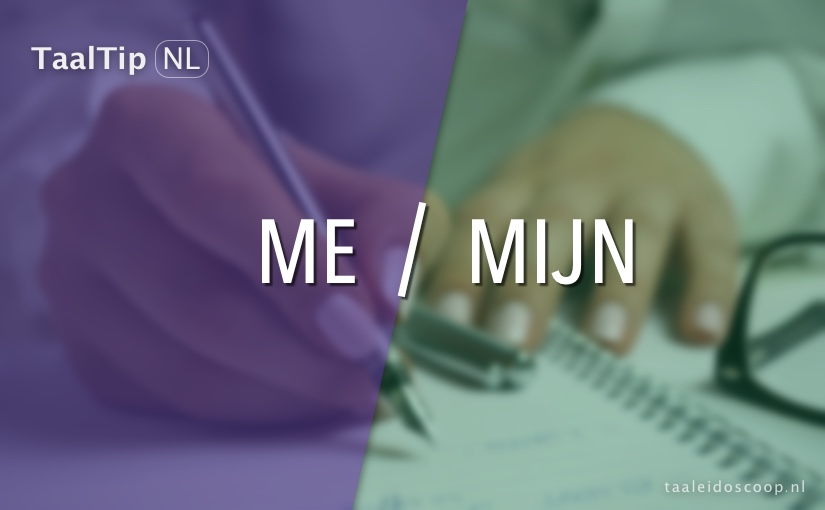 Me vs.mijn