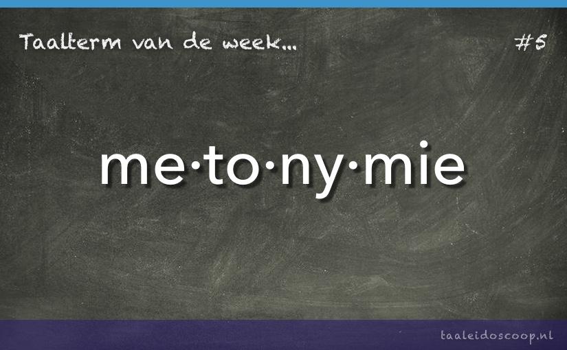 Taalterm van de week: Metonymie