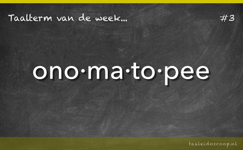 Taalterm van de week: Onomatopee