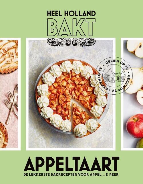 Heel Holland Bakt Appeltaart - Hardcover (9789021575964)