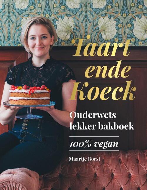 Taart ende Koeck - Maartje Borst - Hardcover (9789021577166)